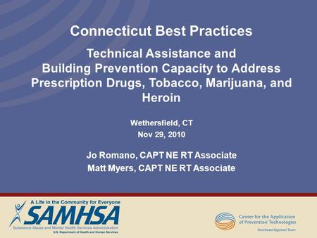 Connecticut Best Practices Technical Assistance and Building Prevention Capacity to Address Prescription Drugs, Tobacco, Marijuana, and Heroin Wethersfield,