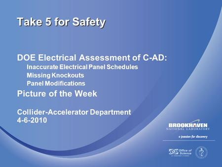 DOE Electrical Assessment of C-AD: Inaccurate Electrical Panel Schedules Missing Knockouts Panel Modifications Picture of the Week Collider-Accelerator.