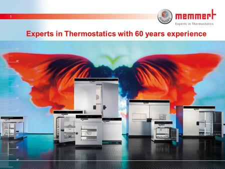 11,6011,088,727,1211,71 5,67 5,41 6,64 8,06 1 Experts in Thermostatics with 60 years experience.