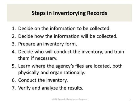 1.Decide on the information to be collected. 2.Decide how the information will be collected. 3.Prepare an inventory form. 4.Decide who will conduct the.