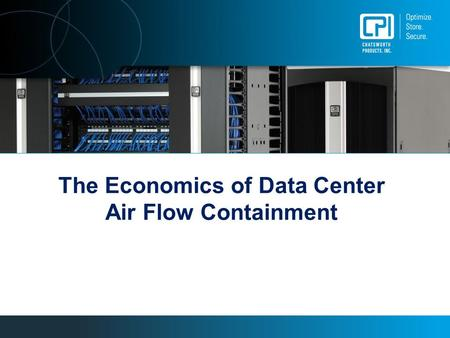 The Economics of Data Center Air Flow Containment.