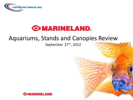 Aquariums, Stands and Canopies Review September 27 th, 2012.