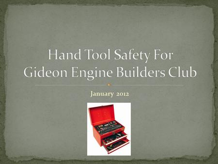 January 2012. Hand tools can be just as dangerous as power tools and other equipment when not properly used, stored, or maintained. Your hand tools are.
