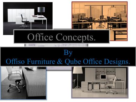 Office Concepts. By Offiso Furniture & Qube Office Designs.