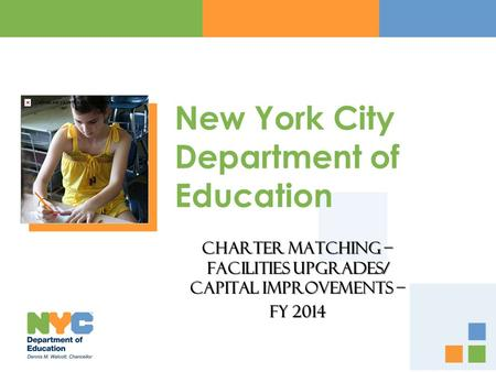 New York City Department of Education Charter Matching – Facilities Upgrades/ Capital Improvements – FY 2014.