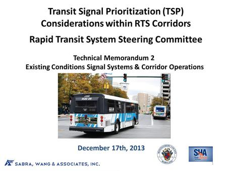 Transit Signal Prioritization (TSP) Considerations within RTS Corridors Rapid Transit System Steering Committee Technical Memorandum 2 Existing Conditions.