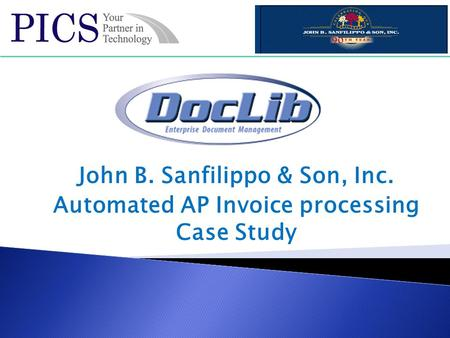 John B. Sanfilippo & Son, Inc. Automated AP Invoice processing Case Study.
