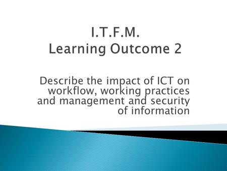impact of ict on accounting practices Impact of information technology on accounting systems  statistical  techniques, sales forecasting, and summarizing procedures used in accounting.