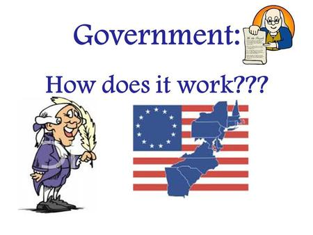 Government: How does it work???.