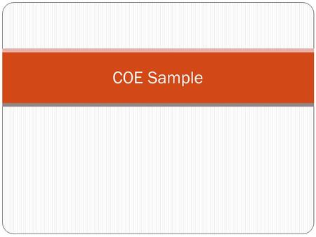 COE Sample. Question target – Vocabulary Example from In the Beginning Demonstrate your understanding of the term jutted used in the article. Use TBE.