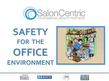 SAFETY FOR THE OFFICE ENVIRONMENT