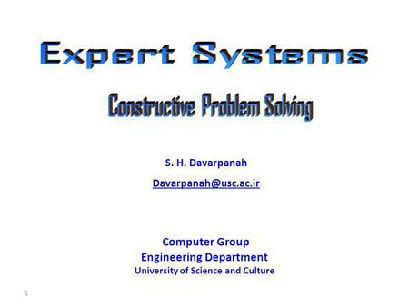 1 Computer Group Engineering Department University of Science and Culture S. H. Davarpanah