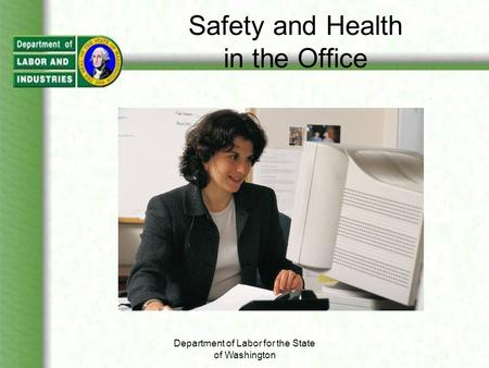 Safety and Health in the Office Department of Labor for the State of Washington.