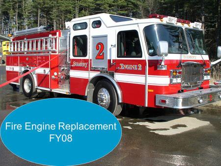 Article 6 - Purchase of Fire Engine - 2007 Annual Town Meeting Fire Engine Replacement FY08.