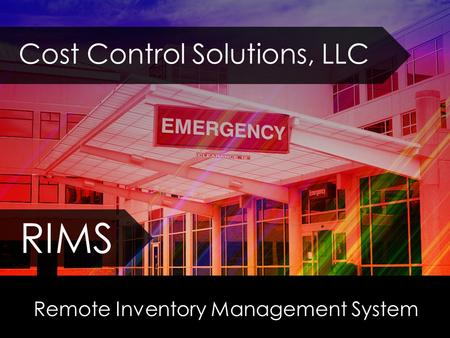 Remote Inventory Management System RIMS Cost Control Solutions, LLC.