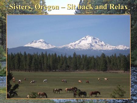 Sisters, Oregon – Sit back and Relax. A condo in a desirable single family area of Sisters.