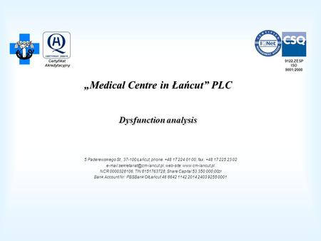 Medical Centre in Łańcut PLC Dysfunction analysis 5 Paderewskiego St., 37-100 Łańcut, phone. +48 17 224 01 00, fax. +48 17 225 23 02