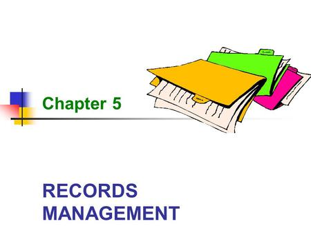 Chapter 5 RECORDS MANAGEMENT.