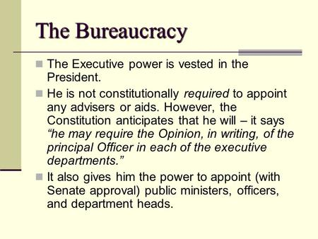 The Bureaucracy The Executive power is vested in the President.