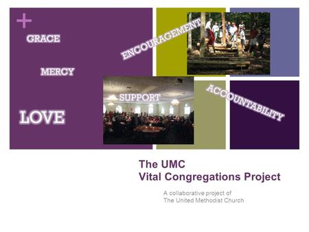 The UMC Vital Congregations Project A collaborative project of The United Methodist Church.