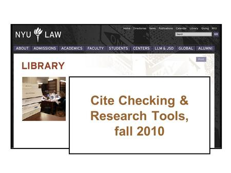 Cite Checking & Research Tools, fall 2010. My colleagues and I: What do reference librarians do? –Faculty research = most important –Admitted to a bar?