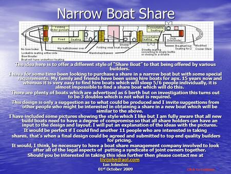 Narrow Boat Share The idea here is to offer a different style of Share Boat to that being offered by various builders. I have for some time been looking.