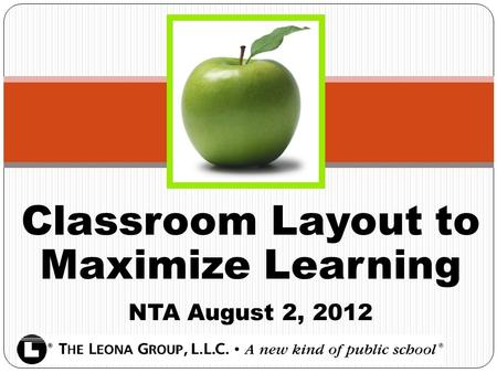Classroom Layout to Maximize Learning NTA August 2, 2012.