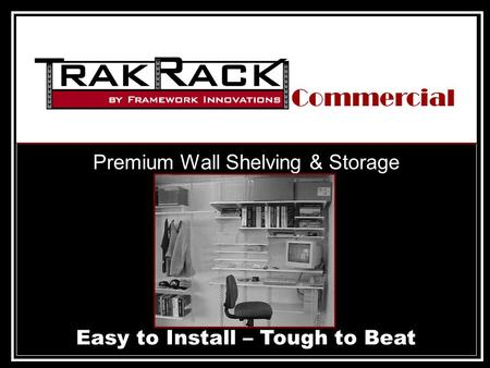 Premium Wall Shelving & Storage Easy to Install – Tough to Beat Commercial.