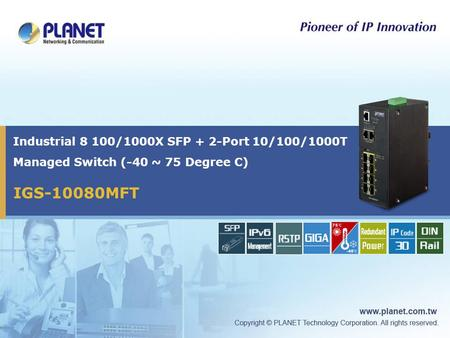Industrial 8 100/1000X SFP + 2-Port 10/100/1000T Managed Switch (-40 ~ 75 Degree C) IGS-10080MFT.