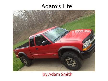 Adams Life by Adam Smith. Adams Life by Adam Smith.