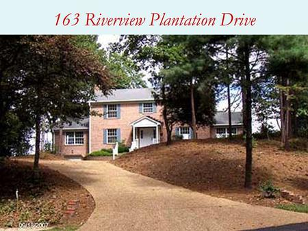163 Riverview Plantation Drive. Sit back and enjoy the view! Welcome to the River.