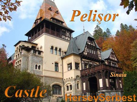 Pelişor Castle (Romanian: Castelul Pelişor [kas ˈ telul ˈ peli ʃ or]) is a castle in Sinaia, Romania, part of the same complex as the larger castle.