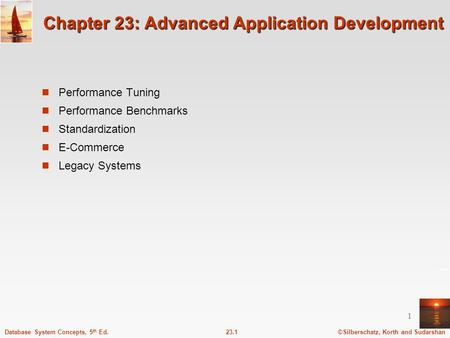©Silberschatz, Korth and Sudarshan23.1Database System Concepts, 5 th Ed. 1 Chapter 23: Advanced Application Development Performance Tuning Performance.