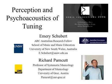 Perception and Psychoacoustics of Tuning Emery Schubert ARC Australian Research Fellow School of Music and Music Education University of New South Wales,