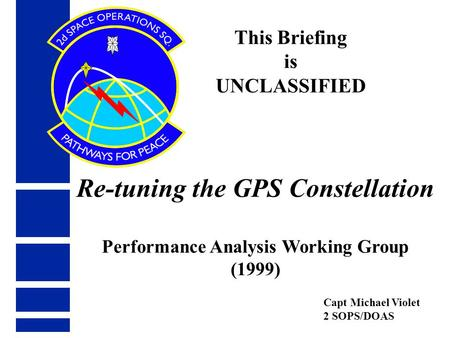 Re-tuning the GPS Constellation Performance Analysis Working Group