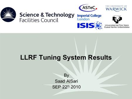 LLRF Tuning System Results By Saad AlSari SEP 22 th 2010.