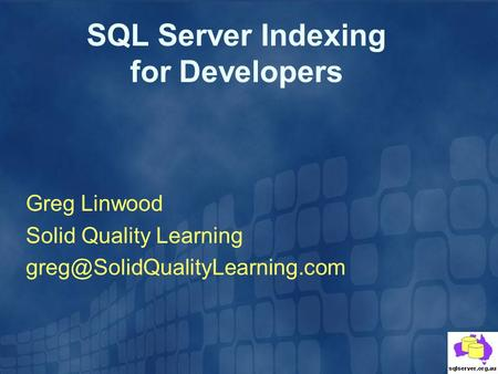 SQL Server Indexing for Developers