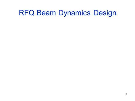 1 RFQ Beam Dynamics Design. 2 Basic RFQ vane profile with RFQ bunching Transverse dimensions are magnified compared with longitudinal. Beam goes from.