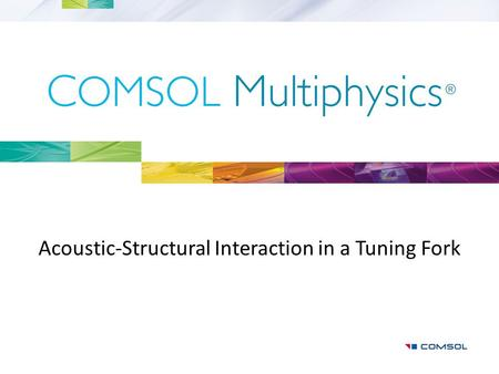 Acoustic-Structural Interaction in a Tuning Fork