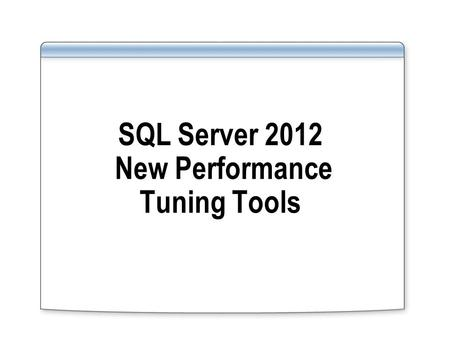 SQL Server 2012 New Performance Tuning Tools. Who am I? Menzo Steinhorst Senior Premier Field Engineer SQLRAP, WS+ SQL Server Performance Tuning, WS+