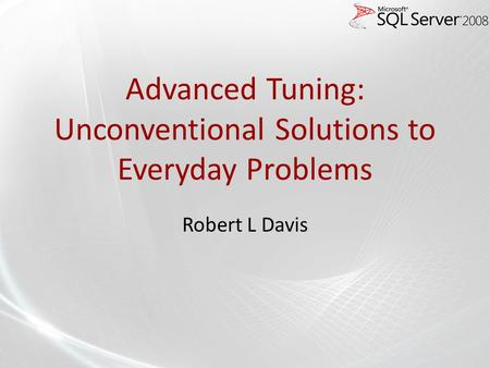 Advanced Tuning: Unconventional Solutions to Everyday Problems Robert L Davis.