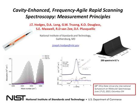 Cavity-Enhanced, Frequency-Agile Rapid Scanning Spectroscopy: Measurement Principles J.T. Hodges, D.A. Long, G.W. Truong, K.O. Douglass, S.E. Maxwell,
