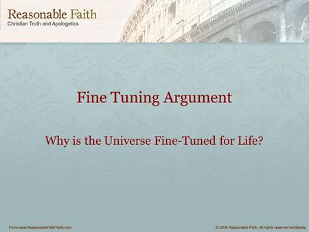 Fine Tuning Argument Why is the Universe Fine-Tuned for Life?