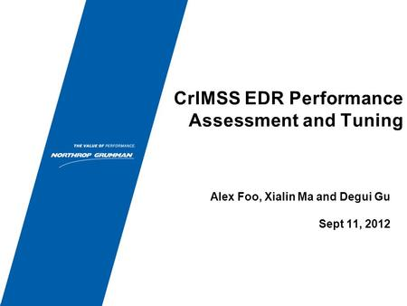 CrIMSS EDR Performance Assessment and Tuning Alex Foo, Xialin Ma and Degui Gu Sept 11, 2012.