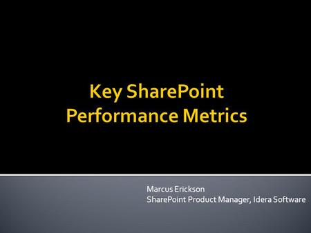 Key SharePoint Performance Metrics