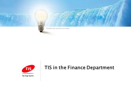TIS in the Finance Department. Cashflow management –DSO v DPO –Visibility of information –Manage accruals Resource management –Staff turnover –Risk, training.