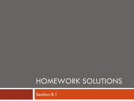 Homework Solutions Section 8.1.