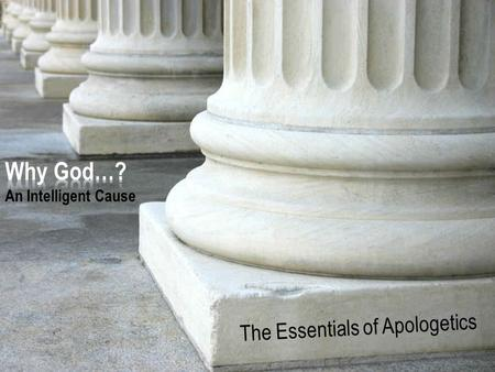 H o p e For The A Study in 1 Peter www.confidentchristians.org The Essentials of Apologetics.