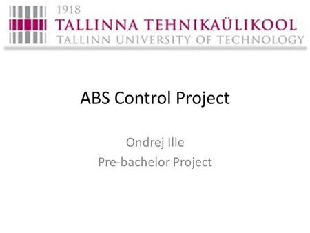 ABS Control Project Ondrej Ille Pre-bachelor Project.
