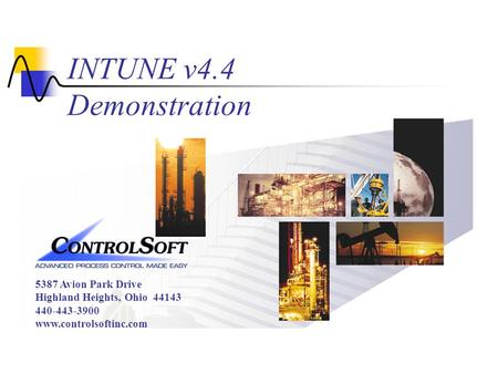 5387 Avion Park Drive Highland Heights, Ohio 44143 440-443-3900 www.controlsoftinc.com INTUNE v4.4 Demonstration.